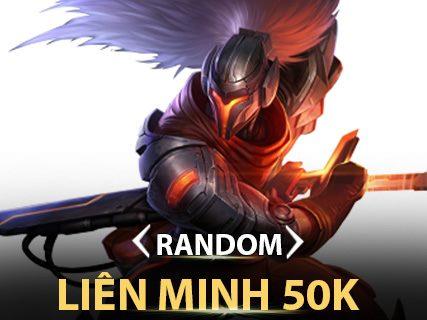RANDOM LIÊN MINH 50K